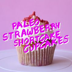 Cupcakes fit for a caveman, these Paleo Strawberry Shortcakes don't disappoint. Cupcakes fit for a caveman, these Paleo Strawberry Shortcakes don't disappoint. Paleo Cupcakes, Cupcake Recipes, Cupcake Cakes, Dessert Recipes, Paleo Recipes, Low Carb Recipes, Cooking Recipes, Paleo Dessert, Strawberry Shortcake Cupcake