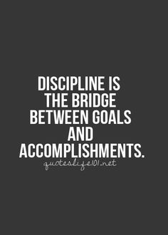 If I have discipline, I will live my dreams!