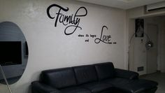 Writing's on the wall --> Family where life begins and Love never ends