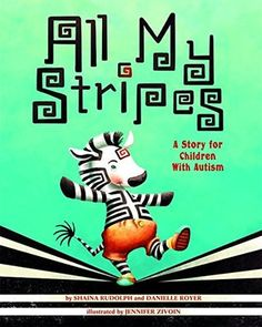 All My Stripes: A Story for Children with Autism