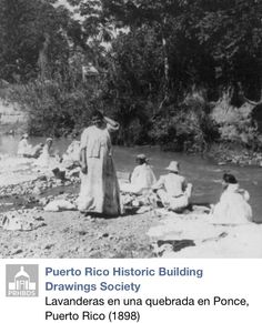 Aside from their own laundry duty many women in PR (usually the lower class of color) were hired as laundry women. They would go to the river & wash & rinse clothes for a small fee.