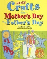 All new crafts for Mother's Day and Father's Day / Kathy Ross ; illustrated by Sharon Lane Holm    Learn how to make crafts for these special days.