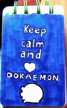 Keep calm and love DORAEMON! (By Doraemonbasil)