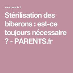 Stérilisation des biberons : est-ce toujours nécessaire ? - PARENTS.fr