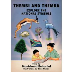 'Thembi and Themba explore the national symbols' by Manichand Beharilal, illustrated by Benoit Knox. Distributed by BK Publishing. National Symbols, Children Books, Classroom, Explore, Education, Reading, School, Illustration, Kids