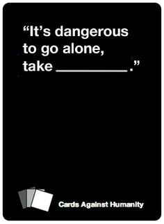 35 Nerdy Cards Against Humanity Cards To Add To Your Deck. THESE ARE ABSOLUTELY BRILLIANT AND I NEED THEM.
