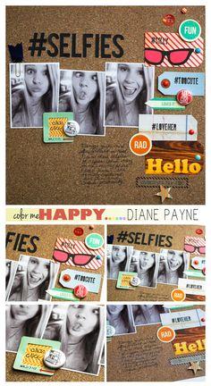 #papercraft #scrapbook #layout Selfies_DianePayne_blog                                                                                                                                                     More