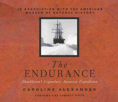 The Endurance: Shackelton's Legendary Antarctic Expedition