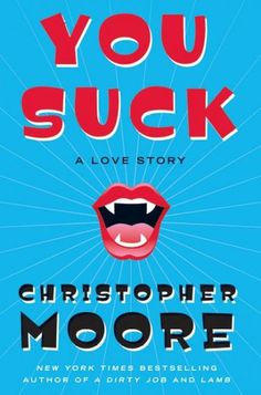 You Suck: A Love Story by Christopher Moore  LVCCLD