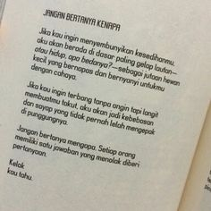 Jangan bertanya kenapa Poetry Quotes, Book Quotes, Life Quotes, Quotes From Novels, Quotes Indonesia, Beautiful Words, Qoutes, Poems, Wisdom