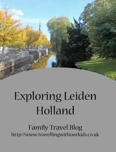 Exploring Leiden in Holland with Kids