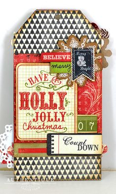 Have a holly jolly Christmas with this tag! Made by Authentique with the Joyous collection. Diy Christmas Tags, Christmas Mini Albums, Christmas Scrapbook, Christmas Makes, Christmas Projects, Handmade Christmas, Christmas Ideas, Scrapbook Expo, Card Tags
