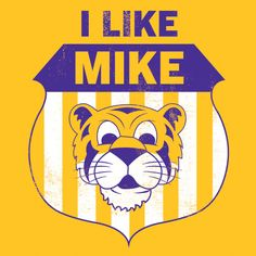 """LSU Tigers Gold """"I LIKE MIKE"""" T-Shirt - Images - Tiger District"""