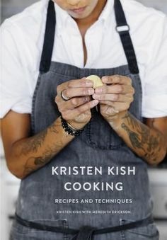Kristen Kish Cooking: Recipes and Techniques: A Cookbook Cooking Recipes For Dinner, Cooking For Two, Healthy Cooking, Cooking Tips, Kristen Kish, Cooking For Beginners, New Cookbooks, Food Inspiration, Chefs