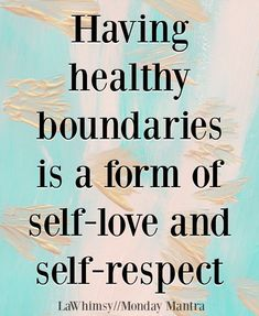 Monday Mantra 198 ~ Having boundaries is a form of self-love and self-respect quote Monday Mantra 198 via LaWhimsy #quote #motivation #selflove