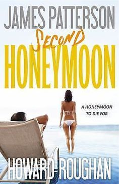 Honeymoon: Second Honeymoon by James Patterson and Howard Roughan (2013,...