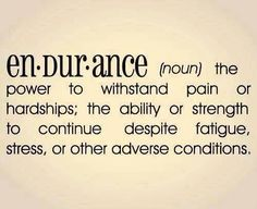 Endurance Quotes Beauteous The Challenge In Life Is To Keep Going Thru All It Throws At You