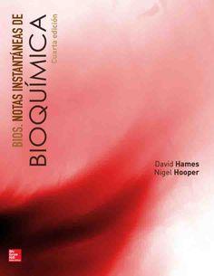 BIOS. NOTAS INSTANTÁNEAS DE BIOQUÍMICA 4ED Autores: David Hames y Nigel Hooper   Editorial: McGraw-Hill Edición: 4 ISBN: 9781456223786 ISBN ebook: 9781456239381 Páginas: 384 Área: Ciencias y Salud Sección: Biología y Ciencias de la Salud