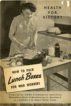 How to Pack Lunch Boxes for War Workers ~