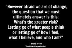 """What positive things could happen when you stop pretending and start living? 