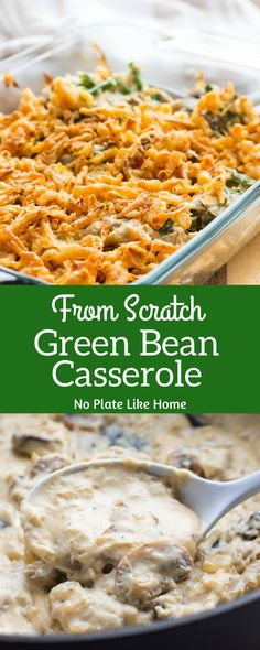Best Green Bean Casserole from Scratch is a recipe with no cream of canned soup. It has a homemade mushroom sauce that gives this green bean casserole a fresh flavor. Pin for later.