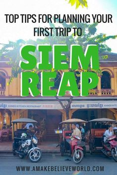 TOP TIPS FOR PLANNING YOUR FIRST VISIT TO SIEM REAP Cambodia | Siem Reap | Planning Guide | Southeast Asia