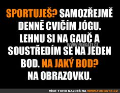 Sportuješ? Humor, Funny People, Jokes, Lol, Proverbs Quotes, Humour, Chistes, Moon Moon, Memes