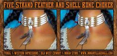 Handmade Five Strand Feather And Shell Bone Choker From Tribal And Western Impressions- Old West Cowboy ANd INdian Store - www.indianvillagemall.com