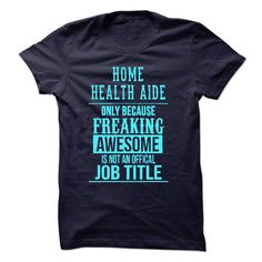 Home Health Aide T-Shirts, Hoodies. CHECK PRICE ==►…
