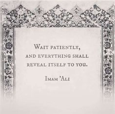 Islam the religion of peace teaches patience and perseverance in the face of hardships. Here are great Islamic quotes and teaches that glorify the virtue of patience. Islamic Teachings, Islamic Love Quotes, Islamic Inspirational Quotes, Muslim Quotes, Religious Quotes, Religious Text, Hazrat Ali Sayings, Imam Ali Quotes, Allah Quotes