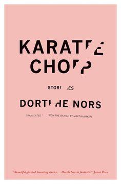 """Karate Chop"" *** Dorthe Nors (2014)"