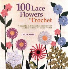 100 вариантов для вязания цветов - крючком.Книга по вязанию.