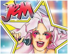 Jem, is truly outrageous!  LOL, watched this all the time, even have the doll and the misfits.