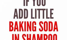 WHAT HAPPENS IF YOU ADD LITTLE BAKING SODA IN SHAMPOO, YOU WILL BE AMAZED