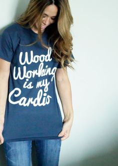 Woodworking is my Cardio - Yes, I want.