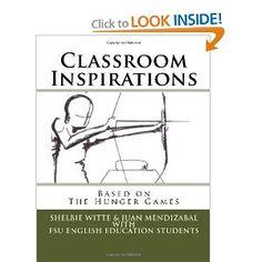 Classroom Inspirations: The Hunger Games: Dr Shelbie Witte, Juan Mendizabal, FSU English Education Students: 9781466386570: Amazon.com: Books