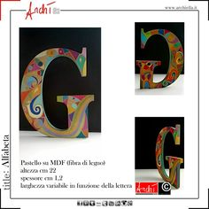 Personalized letters from a unique design in pastel on MDF (wood fiber) dimensions: height 22 cm thickness 1.2 cm variable width in relation to the letter to be placed or suspended, fitted with wooden leg and eye bolt removable top Italian-English translation by google  Colorè for Gabriella