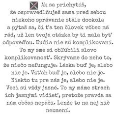 View ulomky_zeny's Instagram #ulomkyzeny #dnesctu #dnescitam #dnespisem #citaty #citatdna #myslienkadna #svetzeny #slovakgirl 1634030176542921782_4311662301 Motto, Favorite Quotes, Poems, Advice, Smile, Bird, Humor, Tattoos, Crafts