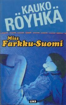 Miss Farkku-Suomi | Kirjasampo.fi - kirjallisuuden kotisivu