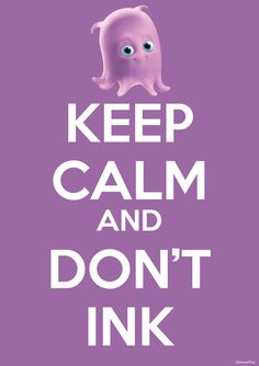 Keep Calm and don't ink
