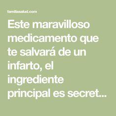 Este maravilloso medicamento que te salvará de un infarto, el ingrediente principal es secreto ¡INCREÍBLE! - FamiliaSalud.com