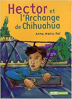 BIBLIOMANGO - Hector et l'Archange de Chihuahua