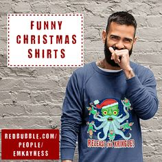 All the funny Ugly Christmas Sweaters and t-shirts from Emkayhess at Redbubble