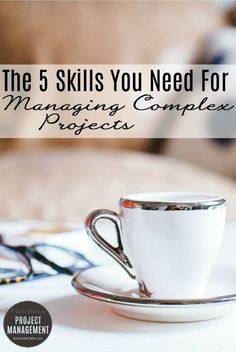5 Skills to Manage Complex Projects