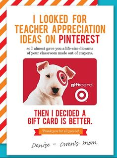 Ms. Teacher Appreciation Gift:  Pick one of 3 free gift card printables from Skip To My Lou that can be used for any retailer.