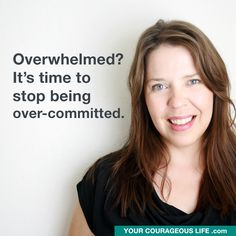 The tricky thing is that most of us are pushing way too hard in the areas that matter the least  and not pushing hard enough in the areas where it could really count (getting self-care, prioritizing what matters most, saying what you really think).  In this video, I talk about commitment and overwhelm, and how if you stop over-committing, you could radically change the stuff that's stuck in your life...overnight.