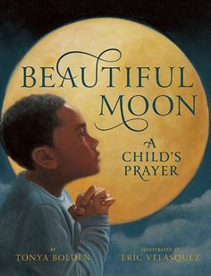 Reviewing the 2015 Charlotte Zolotow Winners, including Beautiful Moon by Tonya Bolden and Eric Velasquez | The Logonauts