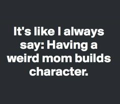 33 super ideas funny sayings and quotes hilarious sons Just For Laughs, Just For You, Funny Quotes, Life Quotes, Fun Mom Quotes, Funny Memes, Funny Motherhood Quotes, Funny Family Quotes, Family Humor