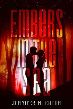 Books and Ladders: Blog Tour: EMBERS IN THE SEA by Jennifer M. Eaton // #CoverReveal + #Excerpt + #Giveaway