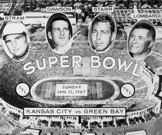 AFL Champions Coach Stram and QB Len Dawson with the Kansas City Chiefs vs the NFL Champions Coach Lombardi and QB Bart Starr with the Green Bay Packers face off in the very first Super Bowl on January 15, 1967.  It was known then as the First AFL-NFL World Championship.  Packers would go on to win, 35-10.